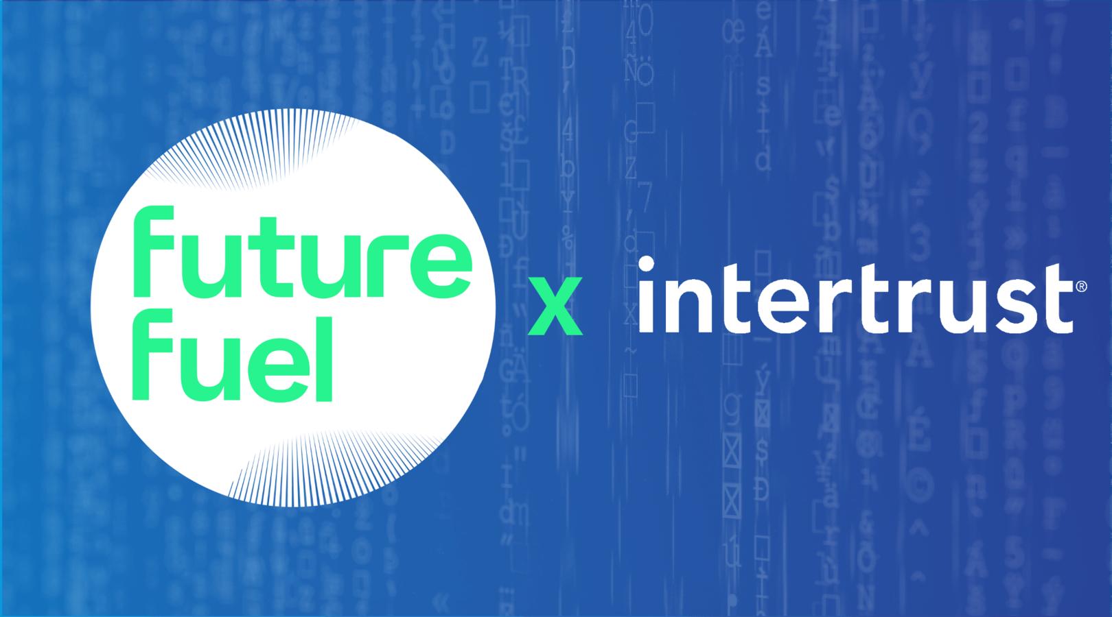 Future fuel X Intertrust